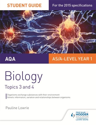 AQA AS/A Level Year 1 Biology Student Guide: Topics 3 and 4 - Pauline Lowrie