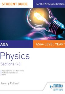 AQA AS/A Level Year 1 Physics Student Guide: Sections 1-3 - Jeremy Pollard