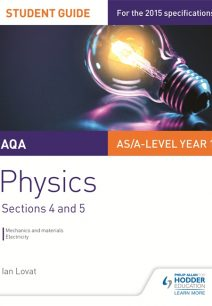 AQA AS/A Level Physics Student Guide: Sections 4 and 5 - Ian Lovat