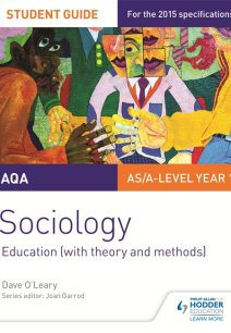 AQA A-level Sociology Student Guide 1: Education (with theory and methods) - Dave O'Leary
