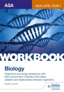 AQA AS/A Level Year 1 Biology Workbook: Organisms exchange substances with their environment; Genetic information - Pauline Lowrie