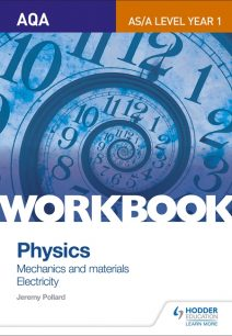 AQA AS/A Level Year 1 Physics Workbook: Mechanics and materials; Electricity - Jeremy Pollard