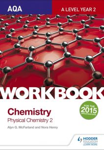 AQA A Level Year 2 Chemistry Workbook: Physical chemistry 2 - Alyn G. McFarland