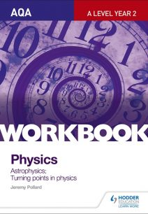 AQA A-Level Year 2 Physics Workbook: Astrophysics; Turning points in physics - Jeremy Pollard