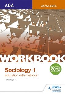 AQA Sociology for  A Level Workbook 1: Education with Methods - Hollie Wyllie