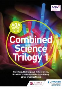 AQA GCSE (9-1) Combined Science Trilogy Student Book 1 - Nick Dixon