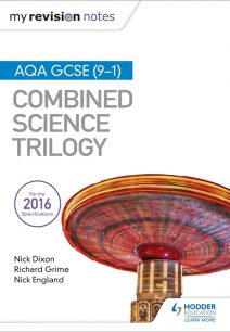 My Revision Notes: AQA GCSE (9-1) Combined Science Trilogy - Nick Dixon