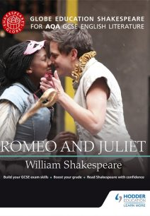 Globe Education Shakespeare: Romeo and Juliet for AQA GCSE English Literature - Globe Education
