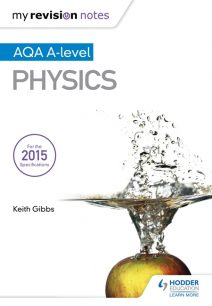 My Revision Notes: AQA A-level Physics - Keith Gibbs