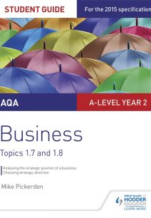 AQA A-level Business Student Guide 3: Topics 1.7-1.8 - Mike Pickerden