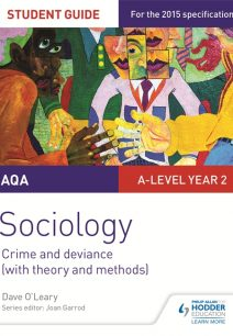 AQA A-level Sociology Student Guide 3: Crime and deviance (with theory and methods) - Dave O'Leary