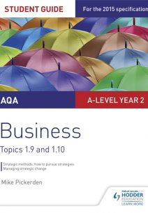 AQA A-level Business Student Guide 4: Topics 1.9-1.10 - Mike Pickerden