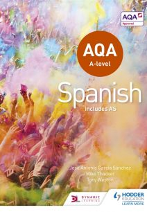 AQA A-level Spanish (includes AS) - Tony Weston