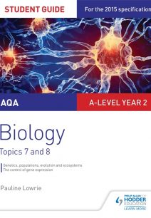 AQA AS/A-level Year 2 Biology Student Guide: Topics 7 and 8 - Pauline Lowrie