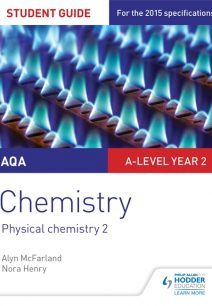 AQA A-level Year 2 Chemistry Student Guide: Physical chemistry 2 - Alyn G. McFarland