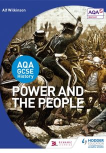 AQA GCSE History: Power and the People - Alf Wilkinson