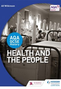 AQA GCSE History: Health and the People - Alf Wilkinson