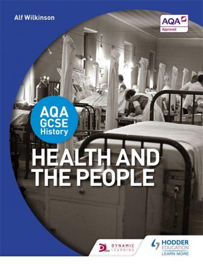 AQA GCSE History: Health and the People - Alf Wilkinson