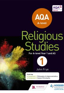 AQA A-level Religious Studies Year 1: Including AS - John Frye