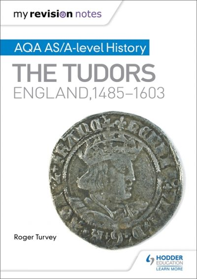 My Revision Notes: AQA AS/A-level History: The Tudors: England