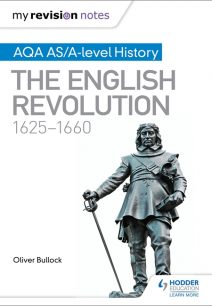 My Revision Notes: AQA AS/A-level History: The English Revolution
