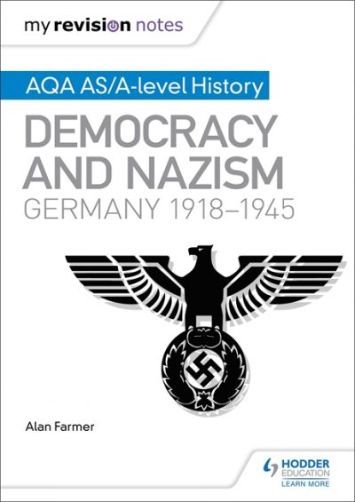 My Revision Notes: AQA AS/A-level History: Democracy and Nazism: Germany