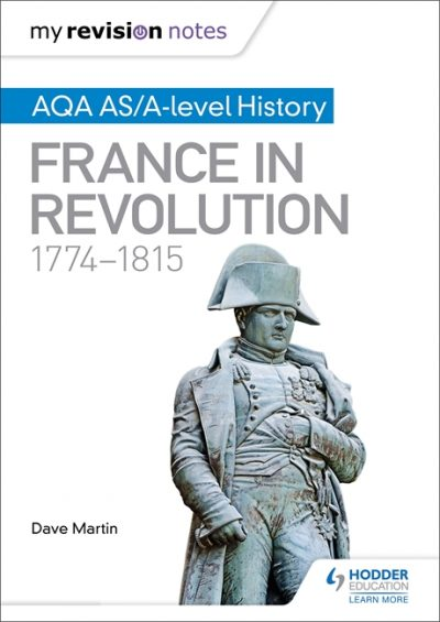 My Revision Notes: AQA AS/A-level History: France in Revolution