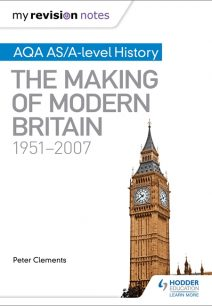 My Revision Notes: AQA AS/A-level History: The Making of Modern Britain