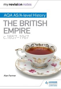 My Revision Notes: AQA AS/A-level History The British Empire