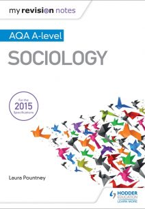 My Revision Notes: AQA A-level Sociology - Laura Pountney