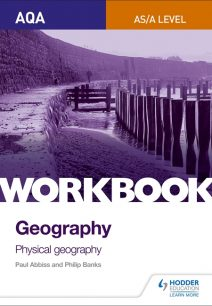 AQA AS/A-Level Geography Workbook 1: Physical Geography - Philip Banks