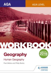 AQA AS/A-Level Geography Workbook 2: Human Geography - Philip Banks