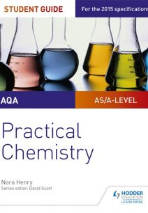 AQA A-level Chemistry Student Guide: Practical Chemistry - Nora Henry