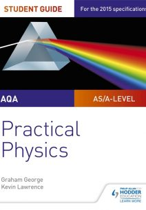 AQA A-level Physics Student Guide: Practical Physics - Graham George