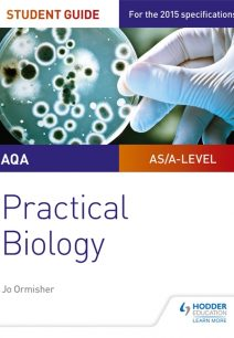 AQA A-level Biology Student Guide: Practical Biology - Jo Ormisher