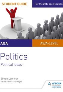 AQA A-level Politics Student Guide 3: Political Ideas - Simon Lemieux
