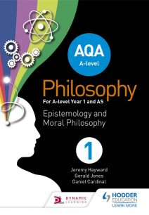 AQA A-level Philosophy Year 1 and AS: Epistemology and Moral Philosophy - Jeremy Hayward
