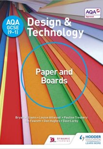 AQA GCSE (9-1) Design and Technology: Paper and Boards - Bryan Williams