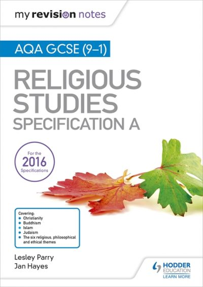 My Revision Notes AQA GCSE (9-1) Religious Studies Specification A - Lesley Parry
