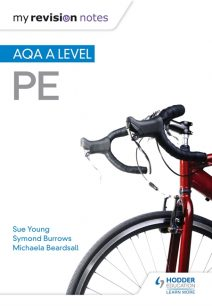 My Revision Notes: AQA A-level PE - Sue Young