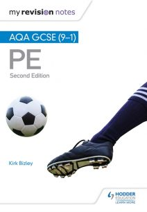 My Revision Notes: AQA GCSE (9-1) PE 2nd Edition - Kirk Bizley
