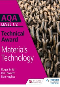 AQA Level 1/2 Technical Award: Materials Technology - Roger Smith