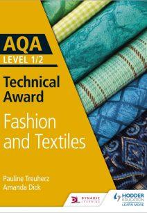 AQA Level 1/2 Technical Award: Fashion and Textiles - Denise Davies