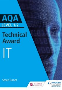 AQA Level 1/2 Technical Award in Information Technology - Steve Cushing