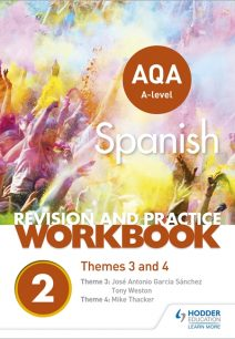 AQA A-level Spanish Revision and Practice Workbook: Themes 3 and 4 - Mike Thacker