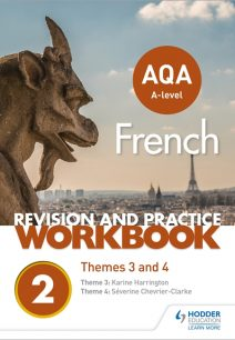 AQA A-level French Revision and Practice Workbook: Themes 3 and 4 - Severine Chevrier-Clarke