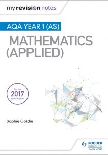 My Revision Notes: AQA Year 1 (AS) Maths (Applied) - Stella Dudzic