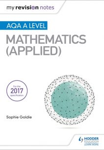 My Revision Notes: AQA A Level Maths (Applied) - Stella Dudzic