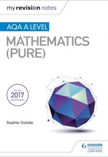 My Revision Notes: AQA A Level Maths (Pure) - Sophie Goldie