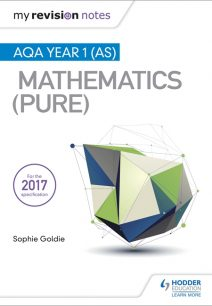 My Revision Notes: AQA Year 1 (AS) Maths (Pure) - Sophie Goldie